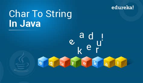 Char To Array In Java | Program To Convert Char To String