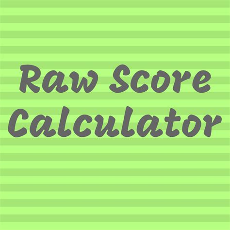 Raw Score Calculator with a Step by Step Solution